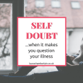 When self-doubt makes you question your own illness