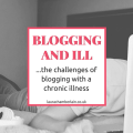 The challenges of blogging with a chronic illness