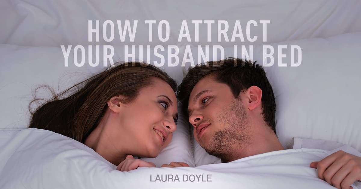 How to tempt husband in bedroom
