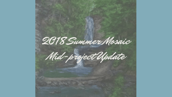 2018 Summer Mosaic Mid-Project Update blog cover