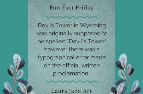 """Fun Fact Friday graphic - Devils Tower in Wyoming was originally supposed to be spelled """"Devil's Tower"""" however there was a typographical error made on the official written proclamation."""