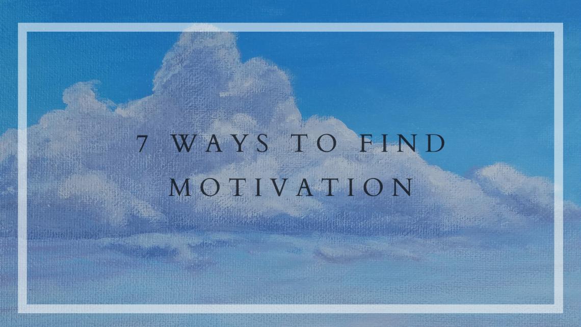 7 ways to find motivation blog cover