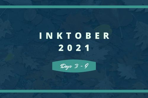 Inktober 2021 Days 3-9 blog graphic