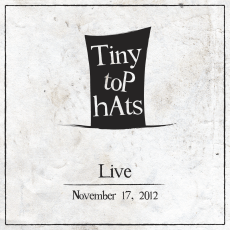 Tiny Top Hats - Live