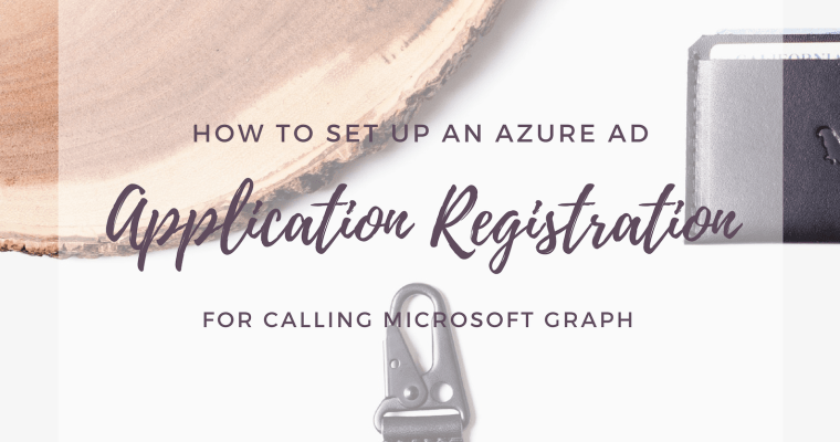 How to set up an Azure AD application registration for calling Microsoft Graph