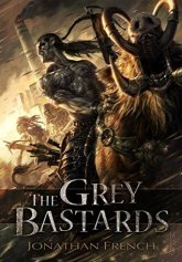 The Grey Bastards by Jonathan French