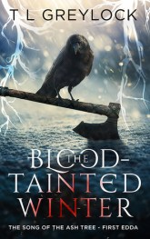 The Blood-Tainted Winter by T.L. Greylock