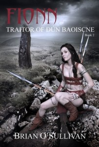 Fionn: Traitor of Dun Baoiscne by Brian O'Sullivan