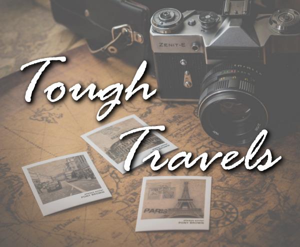 Tough Travels