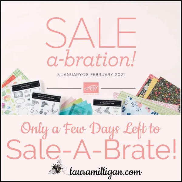 Sale-a-Bration Ends February 28, 2021 Laura Milligan, Earn Free Bees Too!