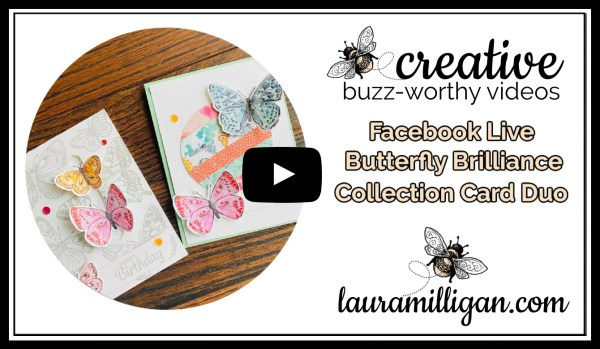 Laura Milligan YouTube Thumbnail - Stampin' Up! Butterfly Brilliance Facebook Live
