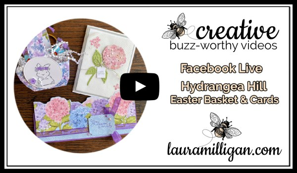 Laura Milligan YouTube Thumbnail - Stampin' Up! Hydrangea Hill Easter Basket and Cards