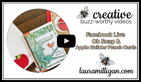 Laura Milligan YouTube Thumbnail - Stampin' Up! Oh Snap Stamp Set and Apple Builder Punch