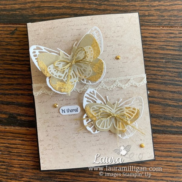 butterfly brilliance with gilded leafing and many messages by Stampin' Up! Laura Milligan