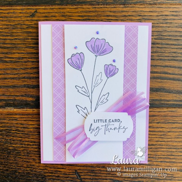 Laura Milligan Stampin' Up! 2021-2023 In Color Little Card Big Thanks Fresh Freesia - Id Rather Bee Stampin' Facebook Live