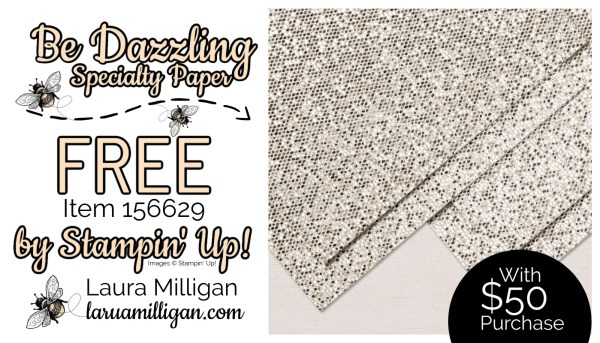 Be Dazzling Specialty Paper From Stampin' Up! 156629 Cards by Laura Milligan Id Rather Bee Stampin