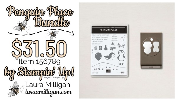 Penguin Place Bundle From Stampin' Up! 156789 Cards by Laura Milligan Id Rather Bee Stampin