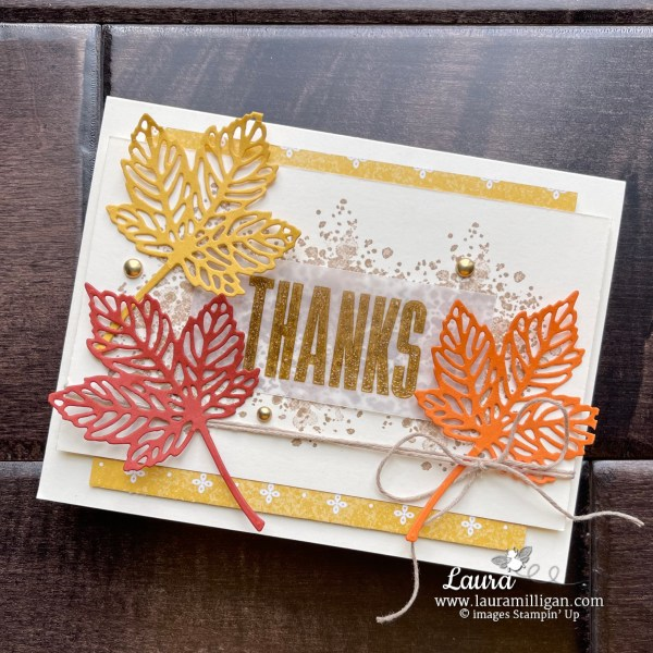 Gorgeous Leaves Bundle Thanks Card by Laura Milligan Shop Online 24-7 for Stampin' Up! Products Earn Free Bees