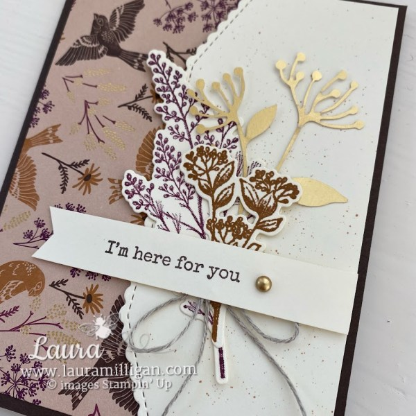 'm here for you cad hand made card created by Laura Milligan Demonstrator Stampin' Up! Earn Free Product