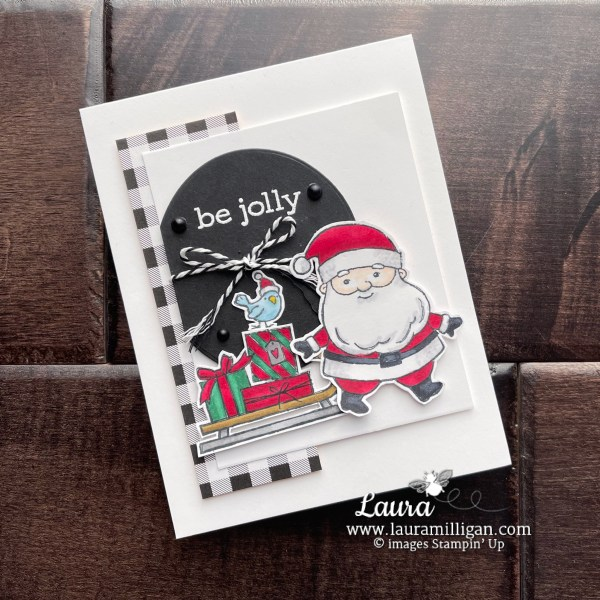 Be Jolly Holiday Card with Santa - Stampin' Blends by Stampin' Up! Laura Milligan, I'd Rather Bee Stampin