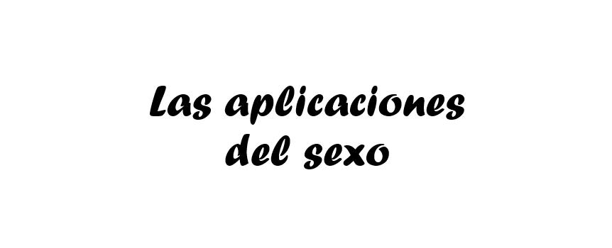 Las aplicaciones del sexo
