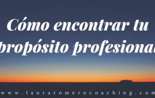Cómo encontrar tu propósito profesional