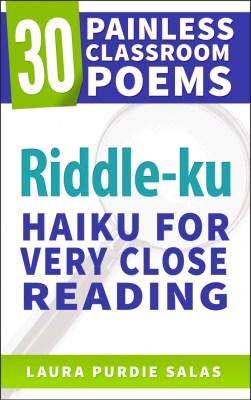Riddle-ku: Haiku for Very Close Reading