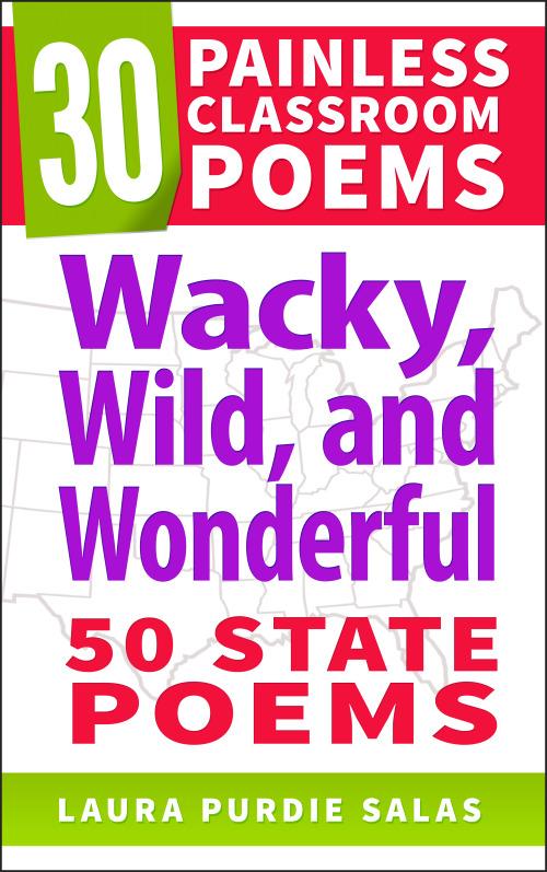Wacky, Wild, and Wonderful: 50 State Poems