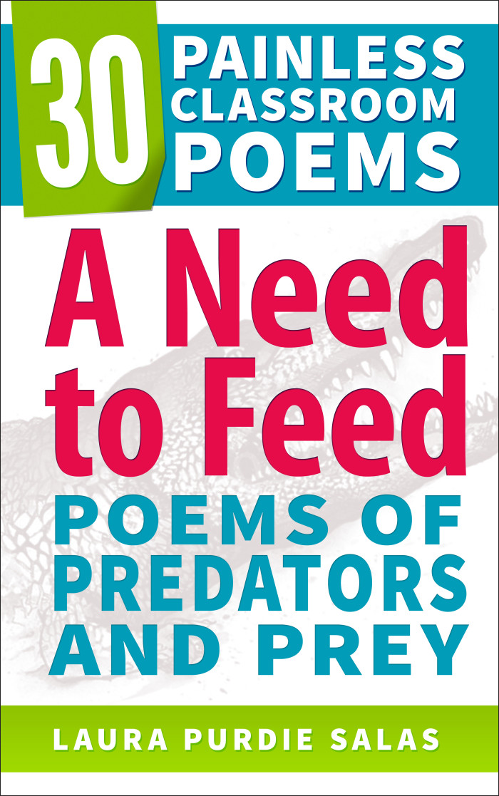 A Need to Feed: Poems of Predators and Prey