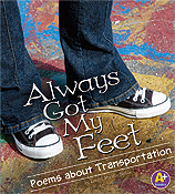 Always Got My Feet: Poems about Transportaion
