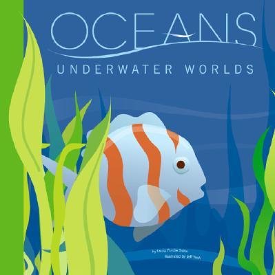 Oceans: Underwater Worlds
