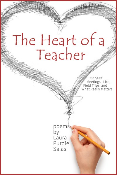 The Heart of a Teacher: On Staff Meetings, Lice, Field Trips, and What Really Matters