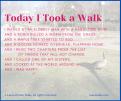 today i took a walk