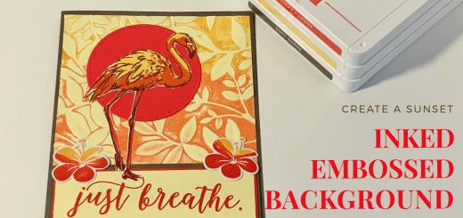 Flamingo breathe card sunset inked embossing folder background featured