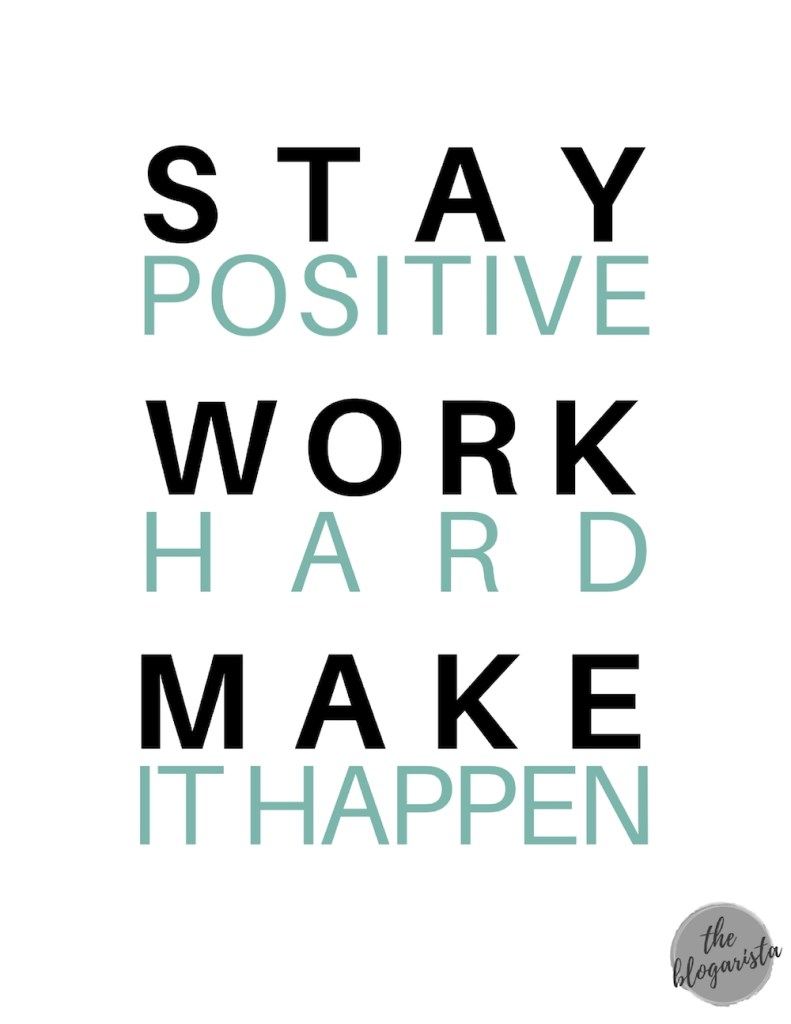 text: stay positive work hard make it happen