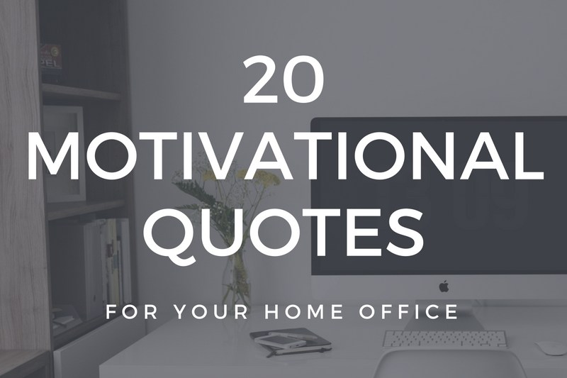 20 motivational quotes for your home office white text overlaying image of computer on a desk