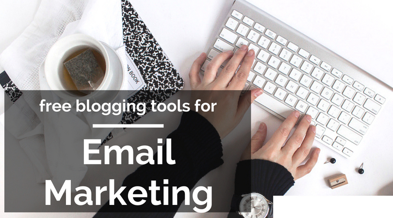 free blogging tools for email marketing text overlaying image of hands on keyboard