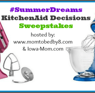 #SummerDreams KitchenAid Decision Sweepstakes Enter Now! Ends July 17th