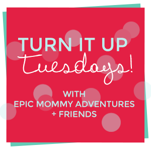 Turn it Up Tuesday Link Party #105