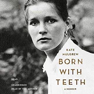 Born With Teeth: A Memoir by Kate Mulgrew (Audiobook)