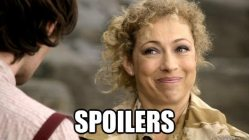 River Song warns you of spoilers.