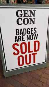 Sign: Gen Con badges are now sold out.