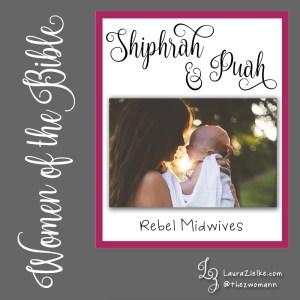 Women of the Bible: Shiphrah & Puah