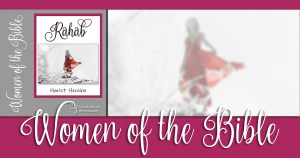 Women of the Bible: Rahab
