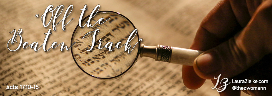 Acts 17:10-15 ~ Off the Beaten Track