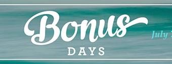 Bonus Days!!!!
