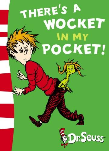 there's a wocket in my pocket