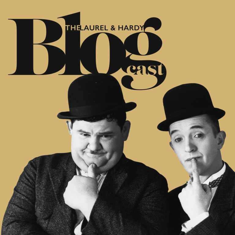 Bonus Blogcast – Laurel OR Hardy Blu-ray Release with Rob Stone