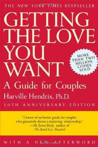 Getting the Love You Want: A Guide for Couples, 20th Anniversary Edition By Harville Hendrix