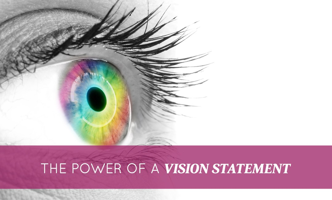 What is a Vision Statement & Why You Need One